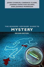 The Readers' Advisory Guide to Mystery : Strategies for Research Writing - John C. Charles