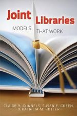 Joint Libraries : Models That Work - Claire B. Gunnels