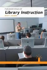 Fundamentals of Library Instruction : Connecting Faculty, Students, and the College Libr... - Monty L. McAdoo