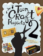 Teen Craft Projects : Vol. 2 - Tina Coleman