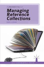 Fundamentals of Managing Reference Collections - Carol A. Singer