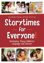 Storytimes for Everyone! : Developing Young Children's Language and Literacy - Saroj Nadkarni Ghoting