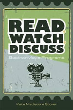 Read, Watch, Discuss : Book-To-Movie Programs - Kaite Mediatore Stover