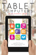 Tablet Computers in the Academic Library - Heather Moorfield-Lang