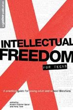 Intellectual Freedom for Teens : A Pratical Guide for YA & School Librarians - Kristin Fletcher-Spear