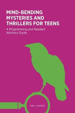 Mind-Bending Mysteries and Thrillers for Teens : A Programming and Readers' Advisory Guide - Amy J. Alessio