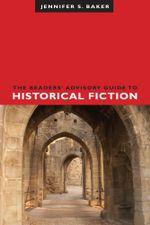 The Readers' Advisory Guide to Historical Fiction - Jennifer S. Baker