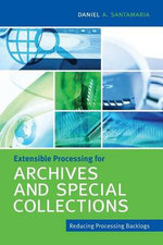 Extensible Processing for Archives and Special Collections - Daniel a Santamaria