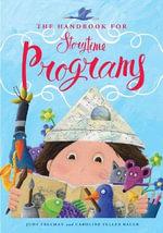 The Handbook for Storytime Programs - Judy Freeman