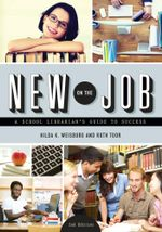 New on the Job : A School Librarian's Guide to Success, Second Edition - Hilda K. Weisburg
