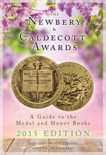 The Newbery and Caldecott Awards 2015 : A Guide to the Medal and Honor Books - Association for Library Service to Children