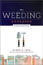 The Weeding Handbook : A Shelf-by-Shelf Guide - Rebecca Vnuk