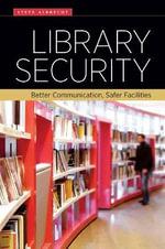 Library Security : Better Communication, Safer Facilities - Steve Albrecht
