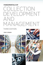 Fundamentals of Collection Development and Management, Third Edition - Peggy Johnson