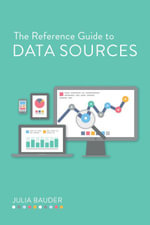 The Reference Guide to Data Sources - Julia Bauder