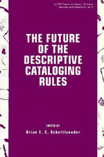 The Future of the Descriptive Cataloging Rules :