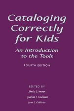 Cataloging Correctly for Kids : An Introduction to the Tools