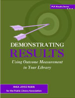 Demonstrating Results : Using Outcome Measurement in Your Library - Rhea Joyce Rubin