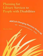 Planning for Library Services to People with Disabilities : A How-to-Do-it Manual for Librarians - Rhea Joyce Rubin