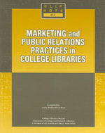 Marketing and Public Relations Practices in College Libraries - Anita Rothwell Lindsay