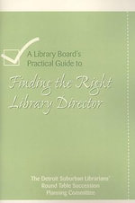 A Library's Board's Practical Guide to Finding the Right Library Director : Public Library Data Service - American Library Association