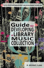 Guide to Developing a Library Music Collection - Robert Michael Fling