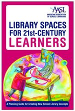 Library Spaces for 21st-Century Learners : A Planning Guide for Creating New School Library Concepts - Margaret Sullivan