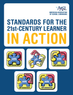 Standards for the 21st-Century Learner in Action - Amer. Association of School Libr (AASL)