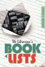 The Librarian's Book of Lists : A Librarian's Guide to Helping Job Seekers - George M. Eberhart