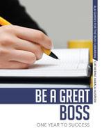 Be a Great Boss : One Year to Success - Catherine Hakala-Ausperk