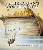 The Librarian's Book of Quotes - Tatyana Eckstrand