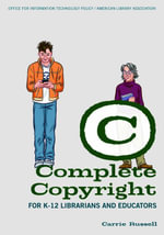 Complete Copyright for K 12 Librarians and Educators - Carrie Russell