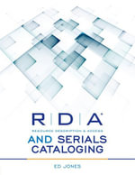 RDA and Serials Cataloging - Ed Jones