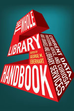 The Whole Library Handbook 5 : Current Data, Professional Advice, and Curiosa