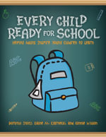 Every Child Ready for School : Helping Adults Inspire Young Children to Learn - Dorothy Stoltz