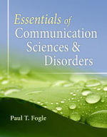 Essentials of Communication Sciences and Disorders - Paul Fogle