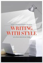 Writing with Style : APA Style for Social Work - Lenore T Szuchman