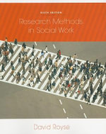 Research Methods in Social Work : A Memoir of Three Eras - David Royse
