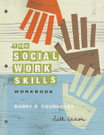 The Social Work Skills Workbook : The Labour Party, the Trade Unions and Incomes Pol... - Barry R Cournoyer