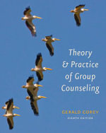 Theory and Practice of Group Counseling : Group Counseling - Gerald Corey