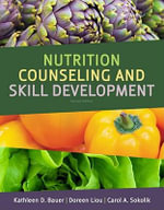 Basic Nutrition Counseling Skill Development : 2nd Edition - Kathleen D Bauer