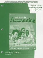 Century 21 Accounting : Working Papers, Chapters 1-17 - Claudia Bienias Gilbertson