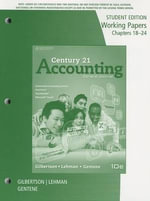 Century 21 Accounting : General Journal, Working Papers Chapters 18-24 - Claudia Bienias Gilbertson