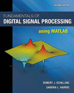 Fundamentals of Digital Signal Processing Using MATLAB - Robert Schilling
