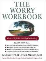 The Worry Workbook : Twelve Steps to Anxiety-Free Living - Les Carter