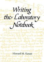 Writing the Laboratory Notebook - Howard M. Kanare
