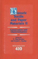 Historic Textile and Paper Materials: II : Conservation and Characterization