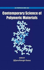 Contemporary Science of Polymeric Materials : ACS Symposium Ser.