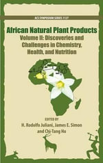 African Natural Plant Products: Volume II : Discoveries and Challenges in Chemistry, Health, and Nutrition