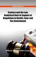 Science and the Law : Analytical Data in Support of Regulation in Health, Food, and the Environment